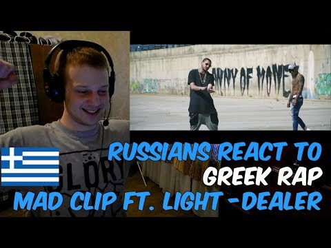 RUSSIANS REACT TO GREEK RAP | Mad Clip ft. Light - Dealer | REACTION | αντιδραση
