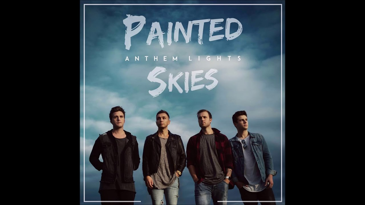 Painted Skies | Anthem Lights - YouTube