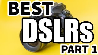 Top DSLR Cameras you can buy right away