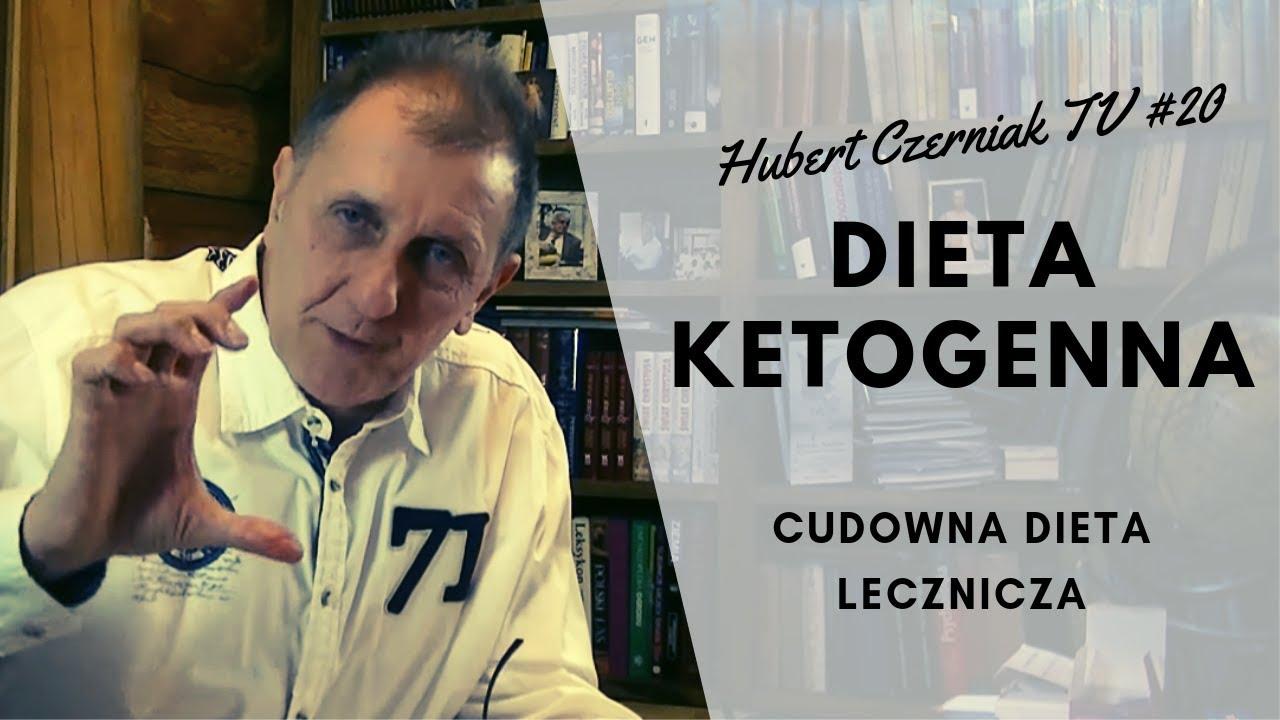 Hubert Czerniak Tv 20 Cudowna Dieta Lecznicza Dieta Ketogeniczna Zdrowie I Uroda