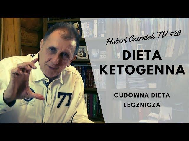 Hubert Czerniak TV #20 Cudowna dieta lecznicza / Dieta ketogeniczna / Zdrowie i uroda