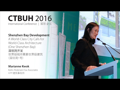 """CTBUH 2016 China Conference - Marianne Kwok, """"A World-class City Calls for World-class Architecture"""""""