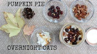 Fall Recipe: Pumpkin Pie Overnight Oats (vegan and no added sugar) Thumbnail