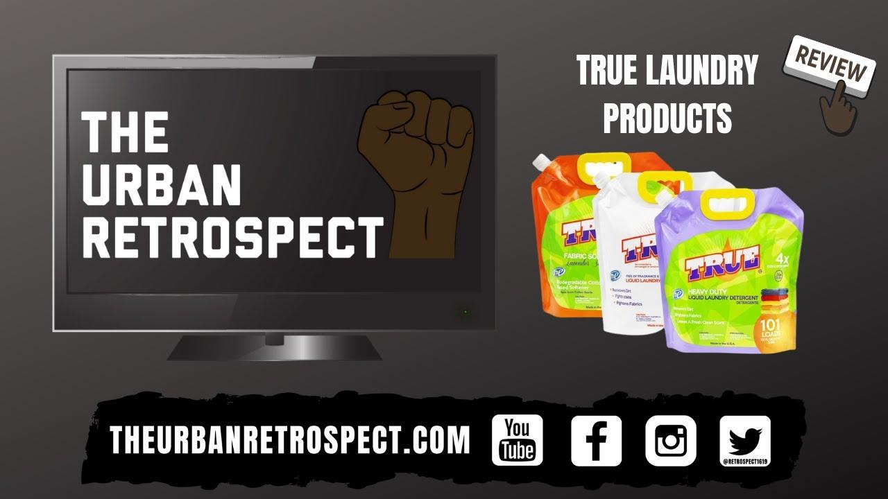 The Urban Retrospect - Season 2 Episode 4: Review of True Laundry Detergent