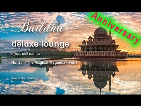 Buddha Deluxe Lounge Anniversary - No.20 The Magical Megamix Vol.1, 5+Hours, 2018, bar+buddha sounds