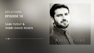Reflections | EP 10 (PREVIEW) – Sami Yusuf & Rabbi David Rosen