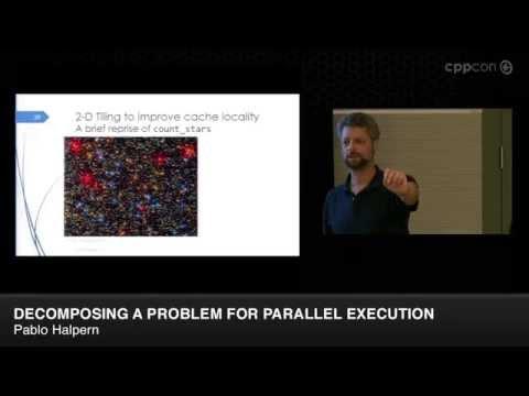 "CppCon 2014: Pablo Halpern ""Decomposing a Problem for Parallel Execution"""
