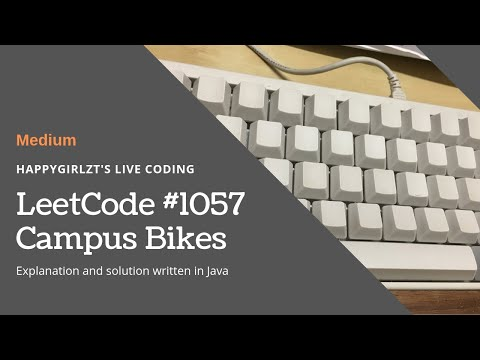 Repeat LeetCode #1057  Campus Bikes Explanation and Solution