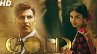 new movie Gold trailer best trailer Akshay Kumar movie gold 2013 ki latest movie trailer gold