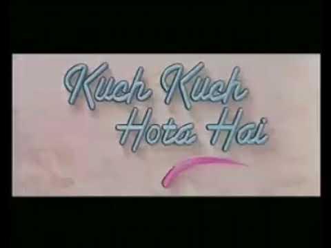 Kuch Kuch Hota Hai Part 1