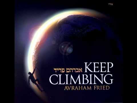 """NEW"" AVRAHAM FRIED - ""KEEP CLIMBING"" Audio Sampler"