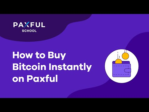 How To Buy Bitcoin Instantly On Paxful