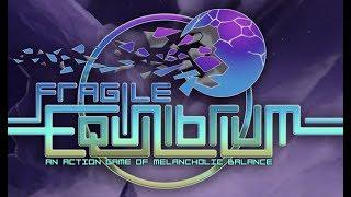 Fragile Equilibrium Launch Trailer