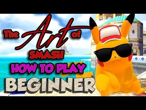 The Art of Smash 4: Beginner - Part 1