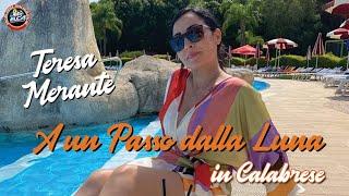Teresa Merante - A un passo dalla luna di @RoccoHunt e @Ana Mena in CALABRESE - Video ufficiale 2021