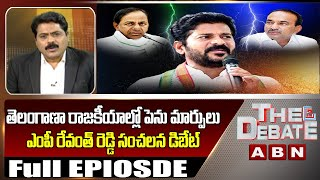 Revanth Reddy Exclusive Debate On Etela Rajender Controversy | The Debate With VK | ABN Telugu