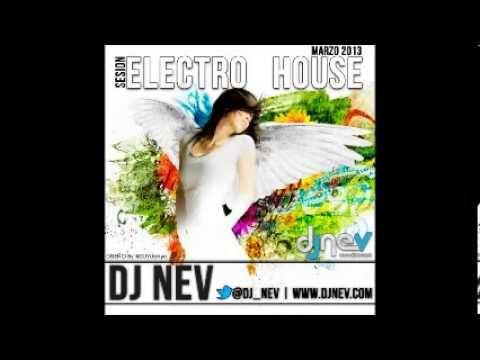 04. Dj Nev Electro House Marzo 2013