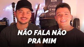 Baixar Humberto e Ronaldo - Não Fala Não Pra Mim (Vitor & Guilherme - cover) - IG: vitoreguilherme