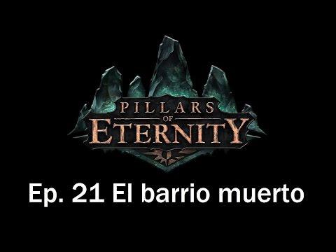 Guia Pillars of Eternity en Español | Capitulo 21 | El barrio muerto