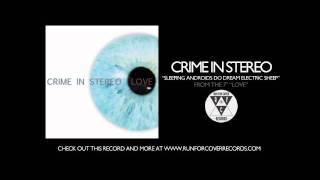 Crime In Stereo - Sleeping Androids Do Dream Electric Sheep