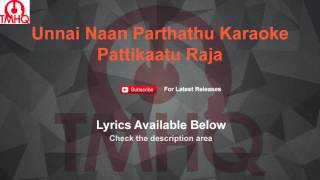 Unnai Naan Parthathu Karaoke Pattikattu Raja Karaoke