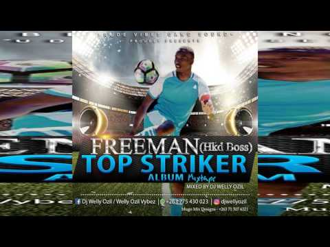 FREEMAN TOP STRIKER MIXTAPE | JUNE 2017 BY WELLY OZIL