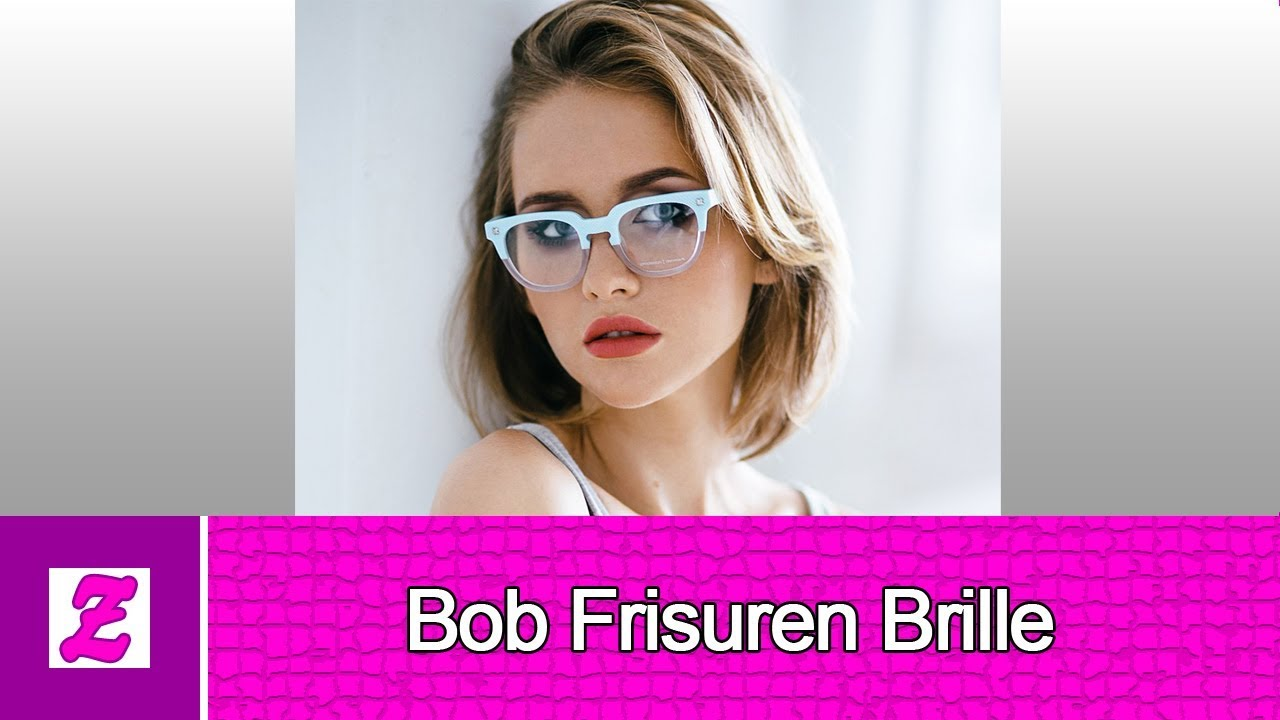 elegant bob frisuren brille youtube. Black Bedroom Furniture Sets. Home Design Ideas