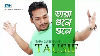 Tara Gune Gune – Tausif Video Download