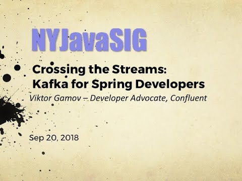 Crossing The Streams: Kafka For Spring Developers