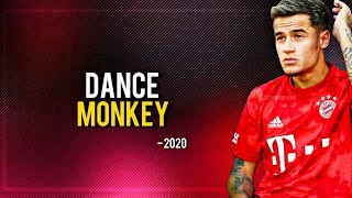 Philippe Coutinho ► Dancing Monkey ● Magical Skills and Goals 2019/20ᴴᴰ