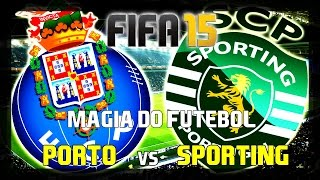 FIFA 15 | MAGIA DO FUTEBOL | PORTO vs SPORTING