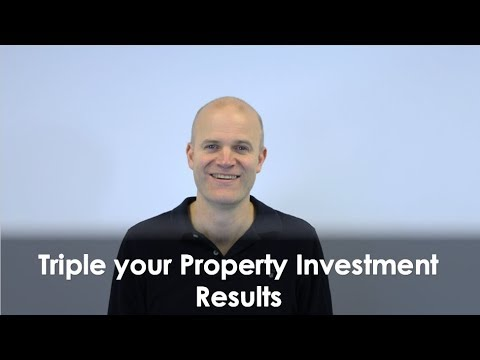 Triple your Property Investment Results