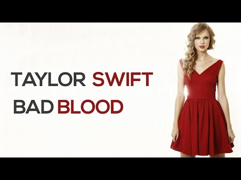 Taylor Swift - Bad Blood  Lyrics