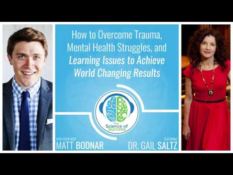 How to Overcome Trauma, Mental Health Struggles, and Learning Issues with Dr. Gail Saltz