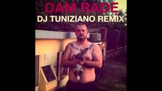 Bonus BGC - Dam Rade? (DJ Tuniziano Remix)