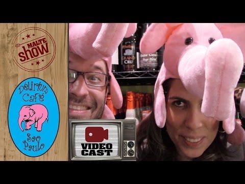 Video Cast - Delirium Café São Paulo (O Bar do Elefante Rosa)
