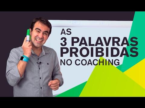 As 3 palavras PROBIDAS no Coaching