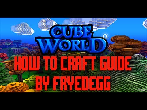 Cube World Crafting How to Guide by Fryedegg