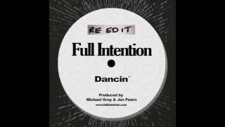 Full Intention  - Dancin' (Re Edit)