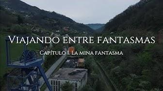 Imagen del video: LA MINA FANTASMA | Viajando entre fantasmas | Capítulo 1
