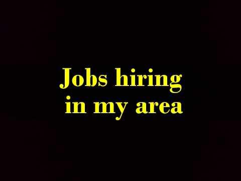 Jobs hiring in my area