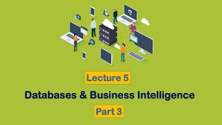 Chapter 5 -   مبادئ نظم المعلومات   - Databases and Business Intelligence - Part 3