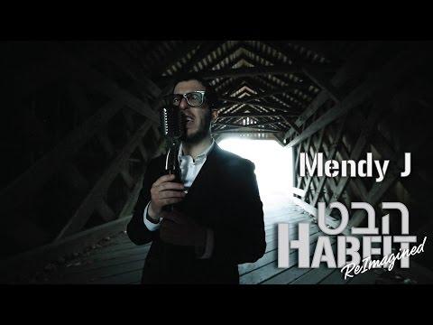 Mendy J - Habeit Reimagined (Ft. Chananya Begun)