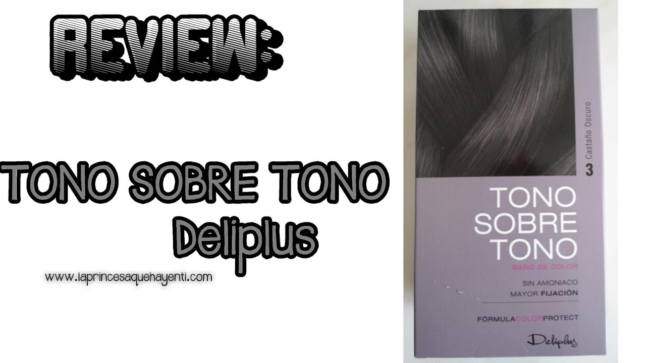 Review Tono Sobre Tono De Deliplus Youtube