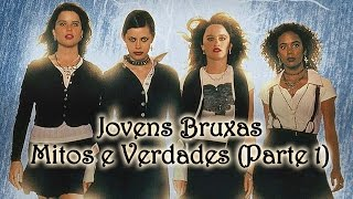 Jovens Bruxas (The Craft): Mitos e Verdades