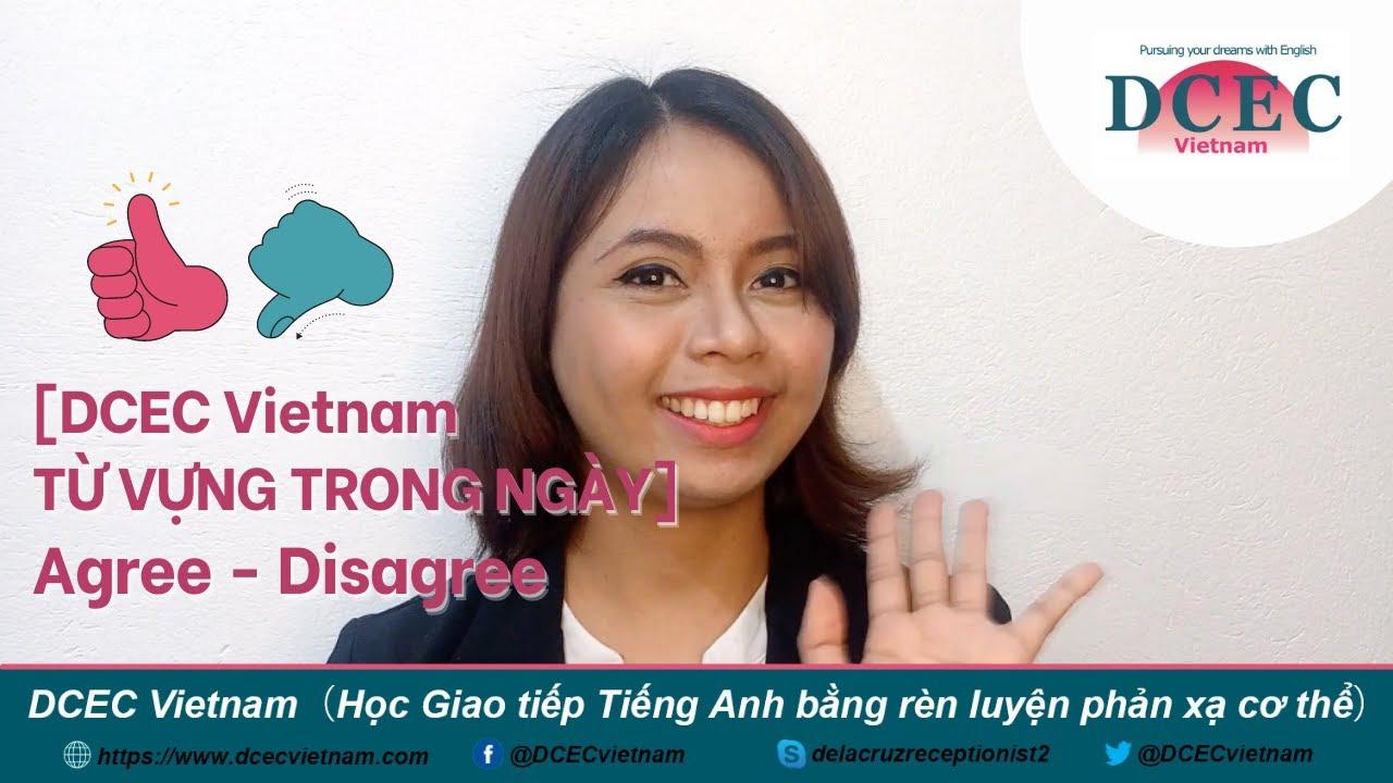 [DCEC Vietnam TỪ VỰNG TRONG NGÀY] Agree - Disagree