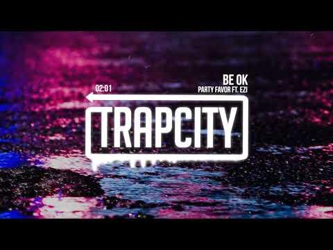 Party Favor - Be OK (ft. EZI)