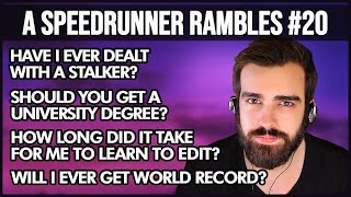 Dealing With My Stalker, My Teen Hobbies, How Do I Prepare For Streams - Speedrunning Rambles 126