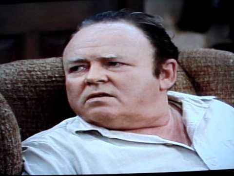 Archie Bunker Quotes | Archie Bunker On Cave Women Cave Men First Fags Youtube