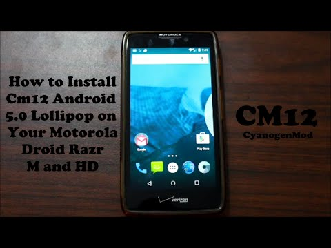 How To Install CM12 Unofficial Android Lollipop Rom On The Droid Razr M & HD